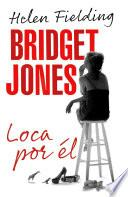 libro Bridget Jones: Loca Por él