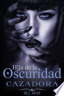 libro Cazadora   Hija De La Oscuridad