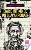 Diario íntimo De Un Guacarróquer