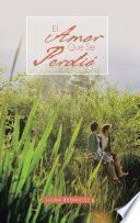 libro El Amor Que Se Perdió