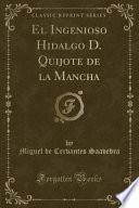 libro El Ingenioso Hidalgo D. Quijote De La Mancha (classic Reprint)