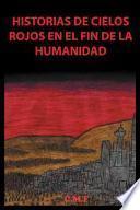 libro Historias De Cielos Rojos En El Fin De La Humanidad