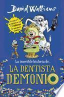 libro La Increíble Historia De... La Dentista Demonio
