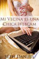 libro Mi Vecina Es Una Chica Webcam