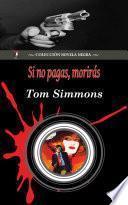 libro Si No Pagas, Morirás (colección Novela Negra)