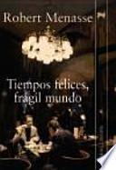 libro Tiempos Felices, Frágil Mundo