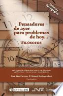 libro Pensadores De Ayer Para Problemas De Hoy: Filósofos