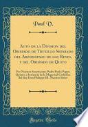 libro Auto De La Division Del Obispado De Truxillo Separado Del Arzobispado De Los Reyes, Y Del Obispado De Quito: Por Nuestro Sanctissimo Padre Paulo Pappa