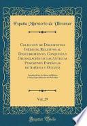 libro Colección De Documentos Inéditos, Relativos Al Descubrimiento, Conquista Y Organización De Las Antiguas Posesiones Españolas De América Y Oceanía, Vol. 29