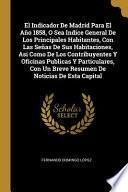 libro El Indicador De Madrid Para El Año 1858, O Sea Indice General De Los Principales Habitantes, Con Las Señas De Sus Habitaciones, Asi Como De Los...