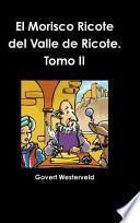 libro El Morisco Ricote Del Valle De Ricote. Tomo Ii