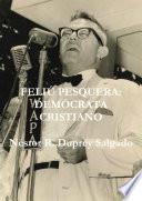 libro FeliÚ Pesquera: DemÓcrata Cristiano