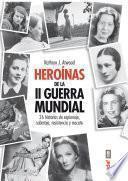 libro Heróinas De La Segunda Guerra Mindial
