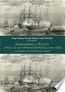 Iberoamérica Y España Antes De Las Independencias, 1700 1820: