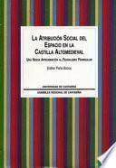 libro La Atribución Social Del Espacio En La Castilla Altomedieval