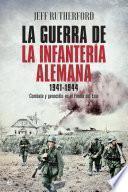 libro La Guerra De La Infantería Alemana. 1941 1944