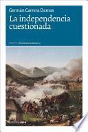 libro La Independencia Cuestionada