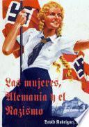 libro Las Mujeres, Alemania Y El Nazismo