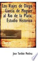 libro Los Viajes De Diego Garcsia De Moguer Al Rio De La Plata
