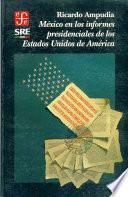 libro México En Los Informes Presidenciales De Los Estados Unidos De América