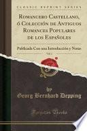 libro Romancero Castellano, ó Colección De Antiguos Romances Populares De Los Españoles, Vol. 1