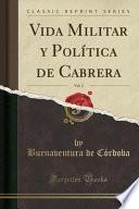 libro Vida Militar Y Politica De Cabrera, Vol. 2 (classic Reprint)