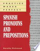 Practice Makes Perfect Spanish Pronouns And Prepositions