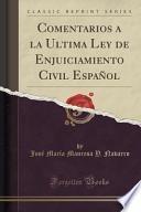 libro Comentarios A La Ultima Ley De Enjuiciamiento Civil Español (classic Reprint)