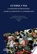 libro Guerra Y Paz. La Sociedad Internacional Entre El Conflicto Y La Cooperación
