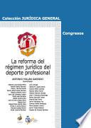 libro La Reforma Del Régimen Jurídico Del Deporte Profesional