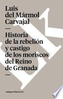 libro Historia De La Rebelión Y Castigo De Los Moriscos Del Reino De Granada