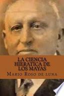 libro La Ciencia Hieratica De Los Mayas (spanish Edition)
