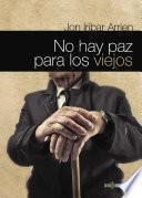 libro No Hay Paz Para Los Viejos