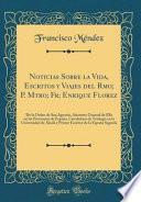 libro Noticias Sobre La Vida, Escritos Y Viajes Del Rmo; P. Mtro; Fr; Enrique Florez