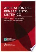 libro Aplicación Del Pensamiento Sistémico Al Fortalecimiento De Los Sistemas De Salud