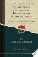 libro Apuntes Sobre La Patología Del Departamento Fluvial De Loreto