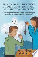 libro El Biomagnetismo Puede Curar Todos Tus Males, Aprende Como Hacerlo
