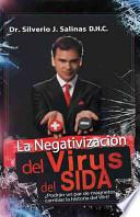 libro La Negativizacion Del Virus Del Sida: Podran Un Par De Magnetos Cambiar La Historia Del Vih?