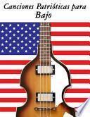 libro Canciones Patrioticas Para Bajo