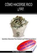 libro Como Hacerse Rico ¡¡ya!!