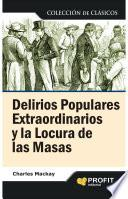 libro Delirios Populares Extraordinarios Y La Locura De Las Masas