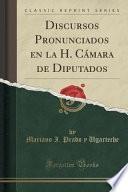 libro Discursos Pronunciados En La H. Cámara De Diputados (classic Reprint)
