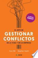 libro El Arte De Gestionar Los Conflictos En La Vida Y La Empresa