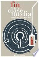 libro El Fin De La Clase Media