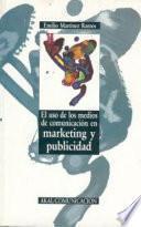 libro El Uso De Los Medios De Comunicación En Marketing Y Publicidad