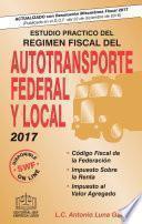 libro Estudio Practico Del Regimen Fiscal Del Autotransporte Federal Y Local 2017