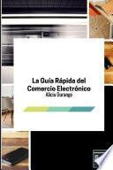 libro La Guía Rápida Del Comercio Electrónico: 2ª Edición