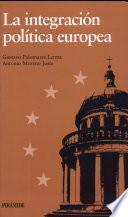 libro La Integración Política Europea
