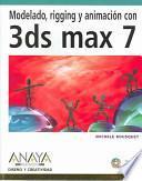 Modelado, Rigging Y Animación Con 3ds Max 7