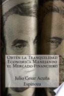libro Obten La Tranquilidad Econmica Manejando El Mercado Financiero / Get Financial Peace Of Mind Managing The Financial Market